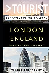 Greater Than a Tourist - London England: 50 Travel Tips from a Local