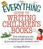 The Everything Guide to Writing Children's Books, Lesley Bolton, 1580627854