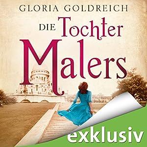 Die Tochter des Malers Hörbuch von Gloria Goldreich Gesprochen von: Tessa Mittelstaedt