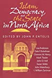 Islam, Democracy, and the State in North Africa (Indiana Series in Arab and Islamic Studies)