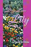 Don't Leave Lily, Darrin Atkins, 0595153550