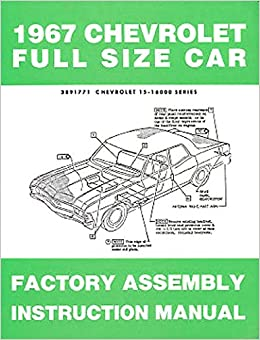 1967 Chevrolet Chevy Impala Factory Assembly Rebuild Instruction Manual Book