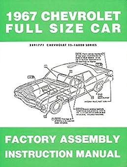 1967 chevrolet car assembly manual impala ss bel air biscayne rh amazon com 65 Impala 64 Impala