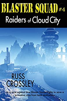 Raiders of Cloud City (Blaster Squad Book 4) by [Crossley, Russ]