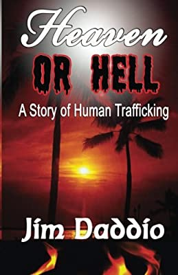 Heaven Or Hell: A Story of Human Trafficking