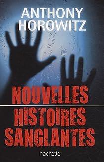 Nouvelles histoires sanglantes par Horowitz