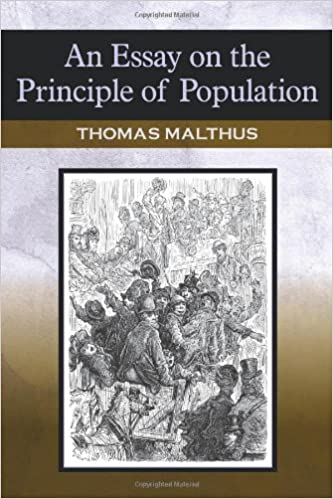 essay principle population thomas malthus summary There are two versions of thomas robert malthus's essay on the principle of population in addition to writing principles texts and articles on timely topics such as the corn laws, he wrote in many venues summarizing his initial works on population, including a summary essay in the encyclopædia britannica on population.