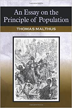 an essay on the principle of population amazon Amazoncom barnes&noblecom an essay on the principle of population thrust malthus into the public eye and dealt such a lethal blow to utopian visions that.