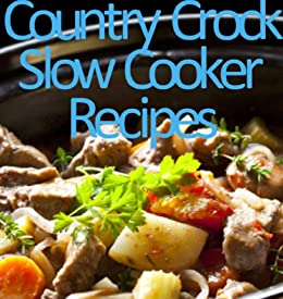Country Crock-Slow Cooker Recipes (Delicious Recipes Book 11) by [Kessler, June]