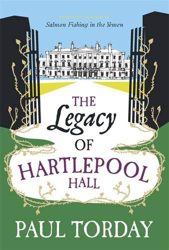 Download The Legacy of Hartlepool Hall. Paul Torday ebook
