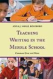 Teaching Writing in the Middle School, Anna J. Sm Roseboro, 1475805411