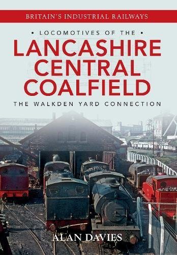 Locomotives of the Lancashire Central Coalfield: The Walkden Yard Connection
