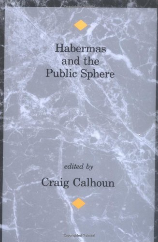 Habermas and the Public Sphere (Studies in Contemporary German Social Thought) (Contemporary Sphere)