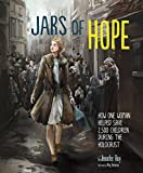 Image of Jars of Hope: How One Woman Helped Save 2,500 Children During the Holocaust (Encounter: Narrative Nonfiction Picture Books)