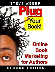 Plug Your Book!: Online Book Marketing for Authors