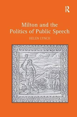 Milton and the Politics of Public Speech