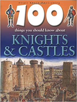 Book By Jane Walker 100 Things You Should Know About Knights and Castles (New Ed)