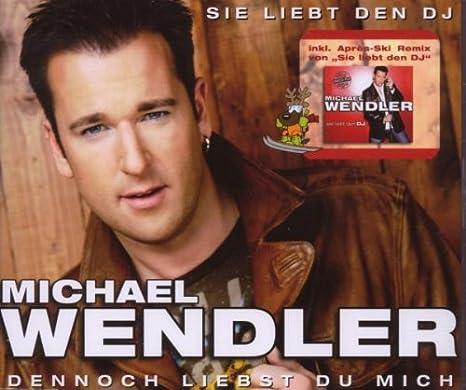 Michael Wendler Sie Liebt Den Dj Dennoch Liebst Du Mich Single Amazon Com Music