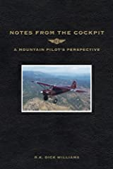 Notes From The Cockpit: A Mountain Pilot's Perspective (Printed in Color) Paperback