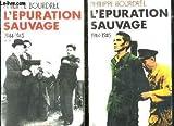 L'EPURATION SAUVAGE. Tome2, 1944-1945