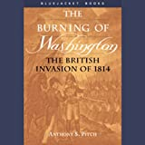 img - for The Burning of Washington: The British Invasion of 1814 book / textbook / text book