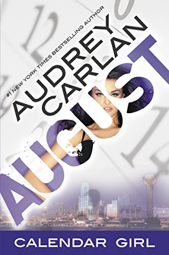 August Calendar Girl Book 8 Kindle Edition By Audrey Carlan