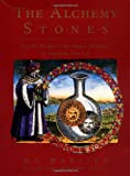The Alchemy Stones: Use the Wisdom of the Ancient Alchemists to Transform Your Life