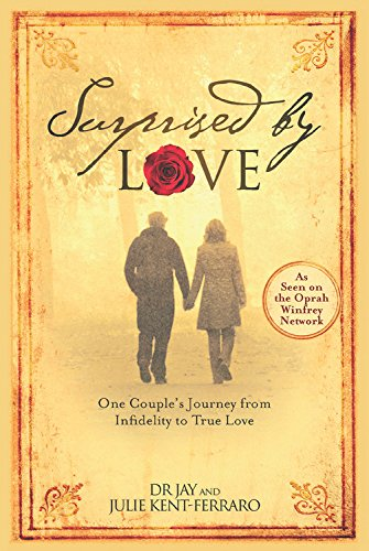 Surprised By Love: One Couple's Journey from Infidelity to True Love PDF