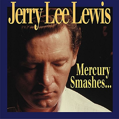 Mercury Smashes...And Rockin' Sessions by Lewis, Jerry Lee