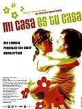 Mi Casa es tu Casa Movie Poster (27 x 40 Inches - 69cm x 102cm) (2002) Spanish -(Jorge Bosch)(Fanny Gautier)(Chete Lera)(Lluís Marco)(Rosana Pastor)(Ivan Massagué)