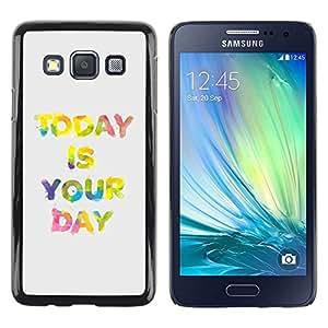 FECELL CITY // Duro Aluminio Pegatina PC Caso decorativo Funda Carcasa de Protección para Samsung Galaxy A3 SM-A300 // Today Is Your Day Motivational Text