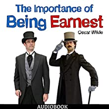 The Importance of Being Earnest Audiobook by Oscar Wilde Narrated by Matt Montanez