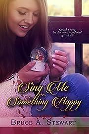 Sing Me Something Happy