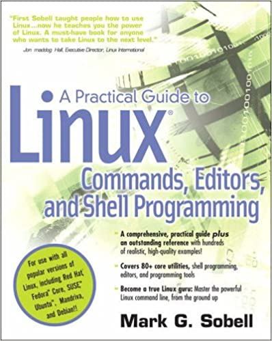 A Practical Guide to Linux(R) Commands, Editors, and Shell Programming by Mark G. Sobell (2005-07-11)