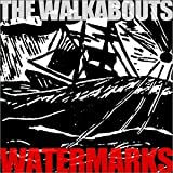 Watermarks: Selected Songs 1991-2002 by Walkabouts (2002-11-26)