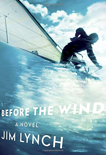 Before the Wind: A novel, Lynch, Jim
