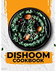 Dishoom Cookbook: Dishoom Cookbook From Bombay With Love | The First Ever Cookbook From The Much-Loved Indian Restaurant | Dishoom Indian Cookbook