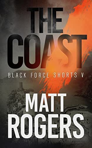 The Coast: A Black Force Thriller (Black Force Shorts Book 5)
