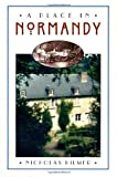 A Place in Normandy, Nicholas Kilmer, 0805055320