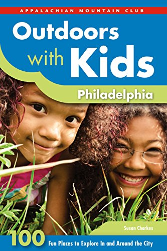 Outdoors with Kids Philadelphia: 100 Fun Places To Explore In And Around The - 100 Pennsylvania Outlets