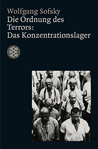 Die Ordnung des Terrors: Das Konzentrationslager (Die Zeit des Nationalsozialismus)
