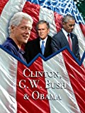 Clinton, G.W. Bush & Obama