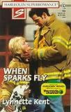 When Sparks Fly, Lynnette Kent, 0373707932