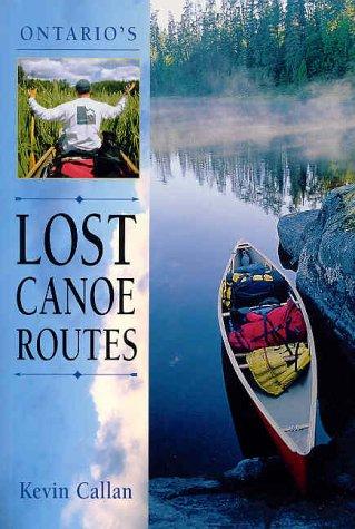 Ontario's Lost Canoe Routes ()