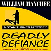 Deadly Defiance: A Stan Turner Mystery, Volume 10 | William Manchee