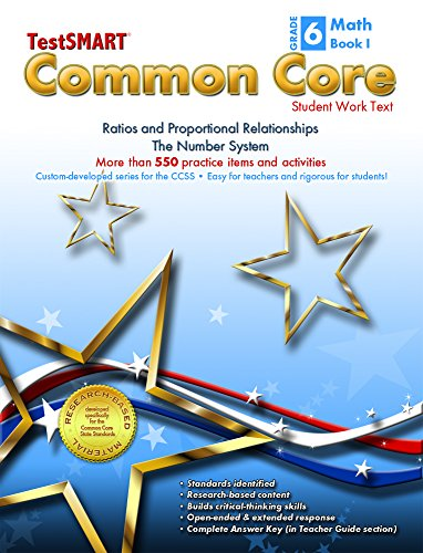 TestSMART® Common Core Mathematics Work Text, Grade 6, Book I - Ratios and Proportional Relationships and The Number System