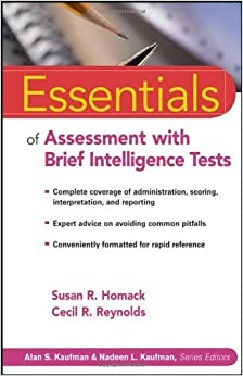 Essentials of Assessment with Brief Intelligence Tests by Homack, Susan R., Reynolds, Cecil R. (2007)