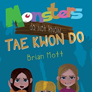 Monsters Do Not Know Tae Kwon Do Audiobook
