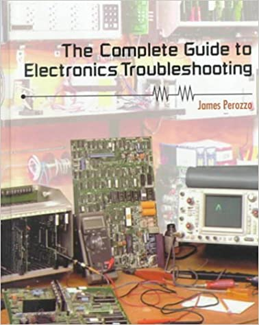 The complete guide to electronics troubleshooting james perozzo the complete guide to electronics troubleshooting james perozzo 9780827350458 amazon books fandeluxe Gallery