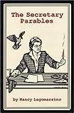 The Secretary Parables, Nancy Lagomarsino, 0914086928